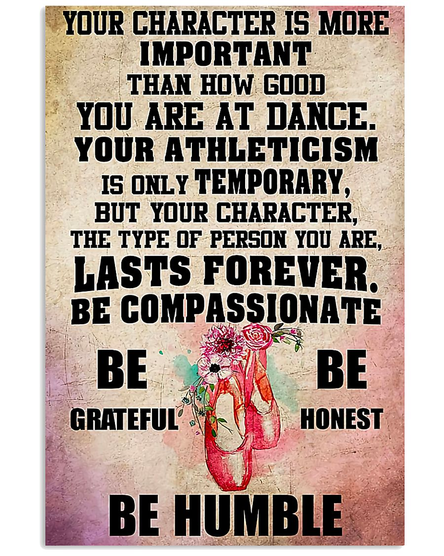 Ballet - Your character is more important 11x17 Poster