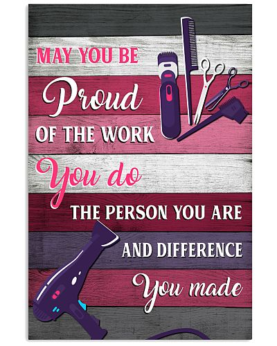 Hairdresser May You Be Proud Of The Work You Do