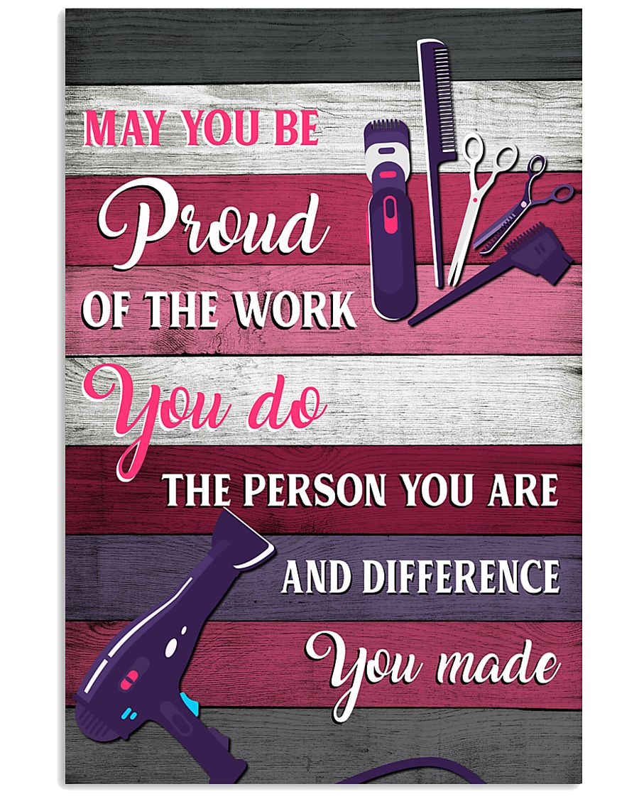 Hairdresser May You Be Proud Of The Work You Do 11x17 Poster