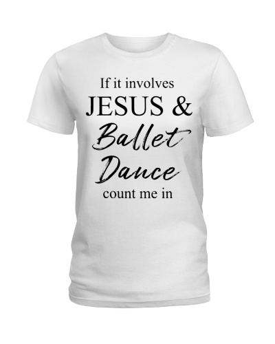If it involves Jesus and ballet dance count me in