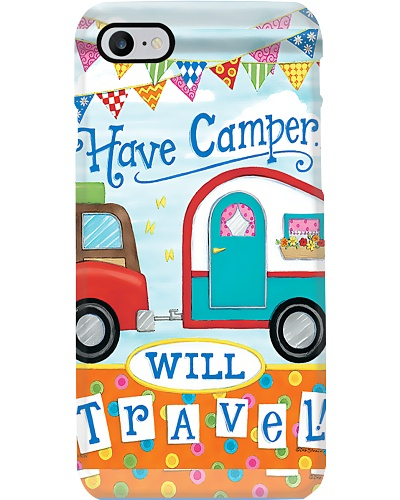 Camping Have Camper Will Travel