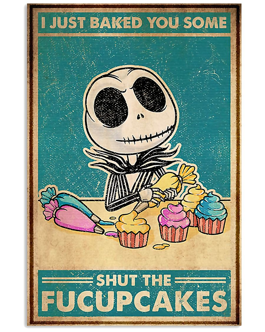 Baking I Just Baked You Some Shut The Fucupcakes 11x17 Poster
