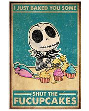 Baking I Just Baked You Some Shut The Fucupcakes 11x17 Poster front