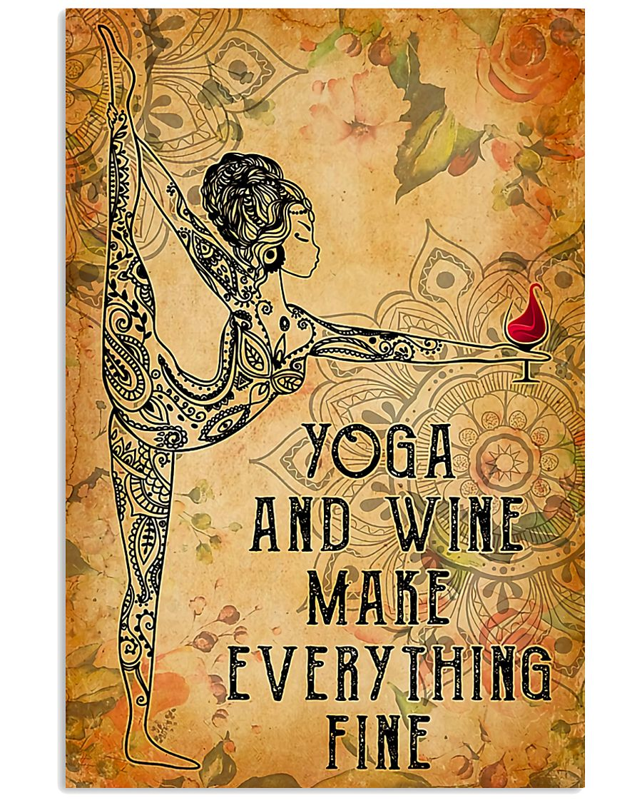 Yoga and wine make everything fine 11x17 Poster