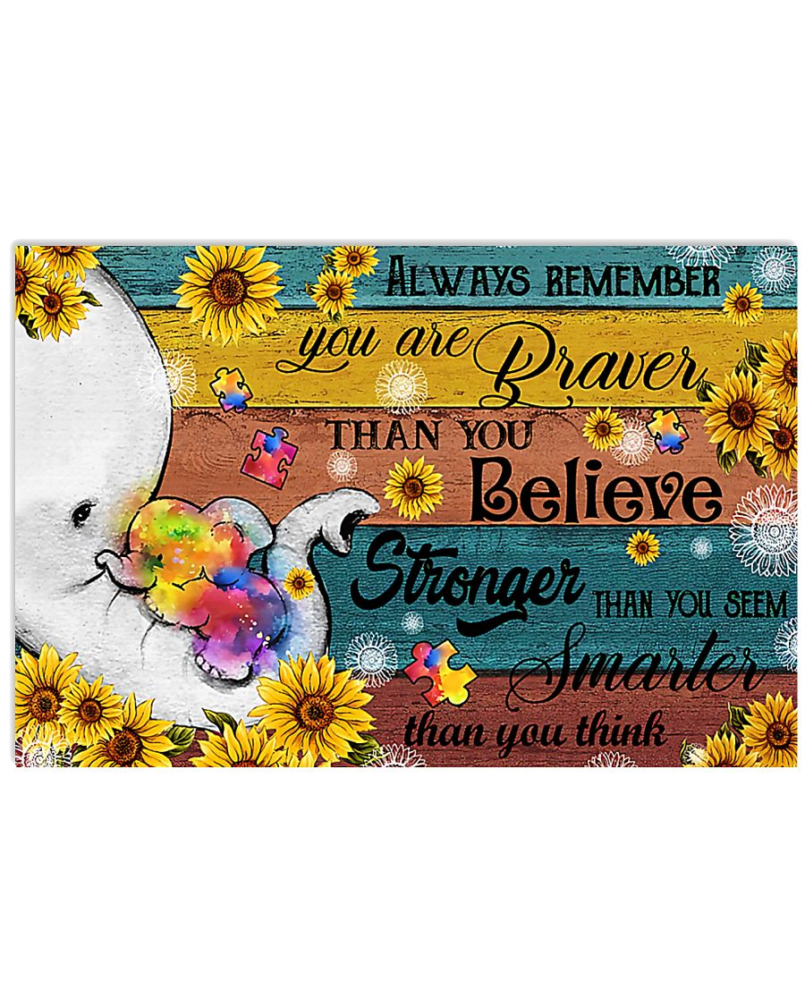 Autism You Are Braver Than You Believe 17x11 Poster