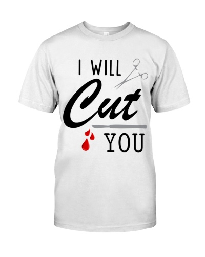 Surgeon Funny I Will Cut You