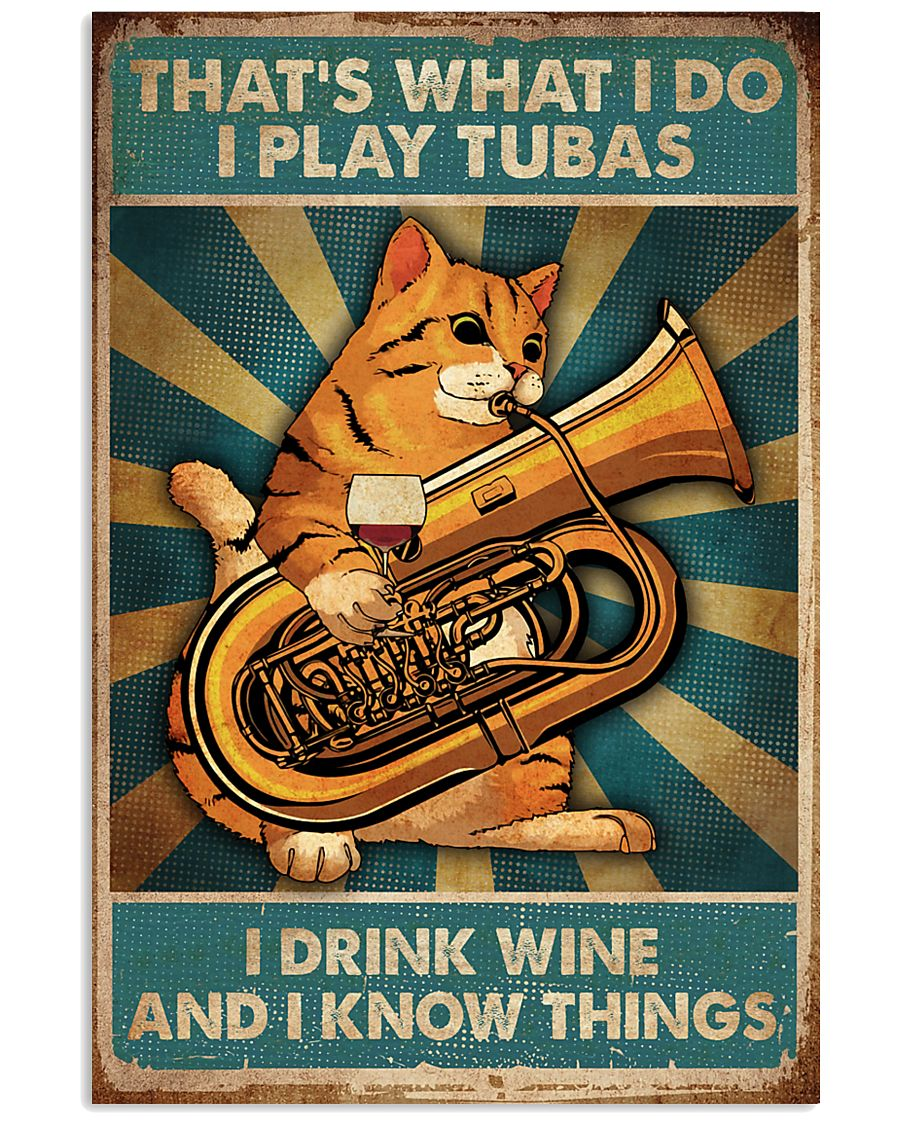 Tubist I play tubas and I drink wine 11x17 Poster