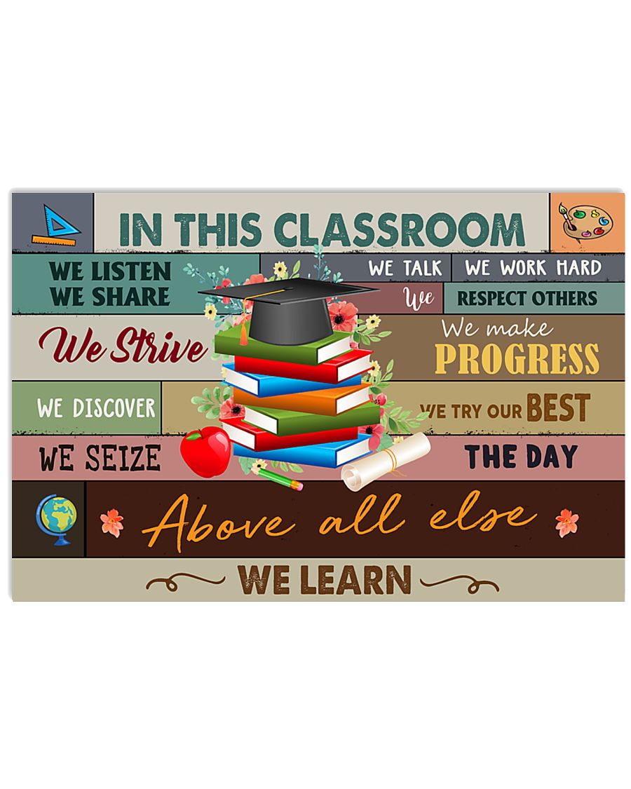 Teacher In This Classroom We Learn 17x11 Poster