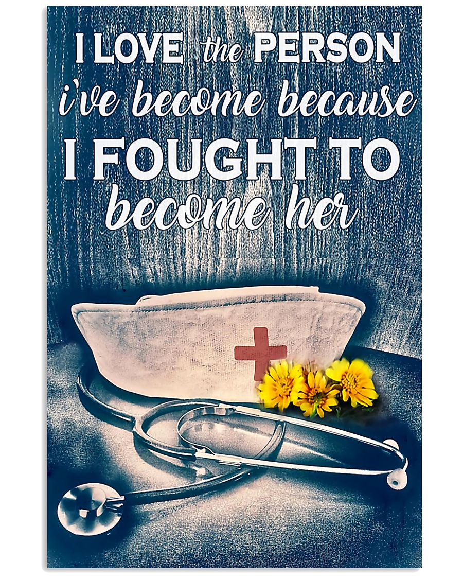 Nurse I Love The Person I've Become 11x17 Poster