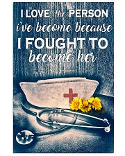 Nurse I Love The Person I've Become 11x17 Poster front