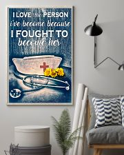 Nurse I Love The Person I've Become 11x17 Poster lifestyle-poster-1