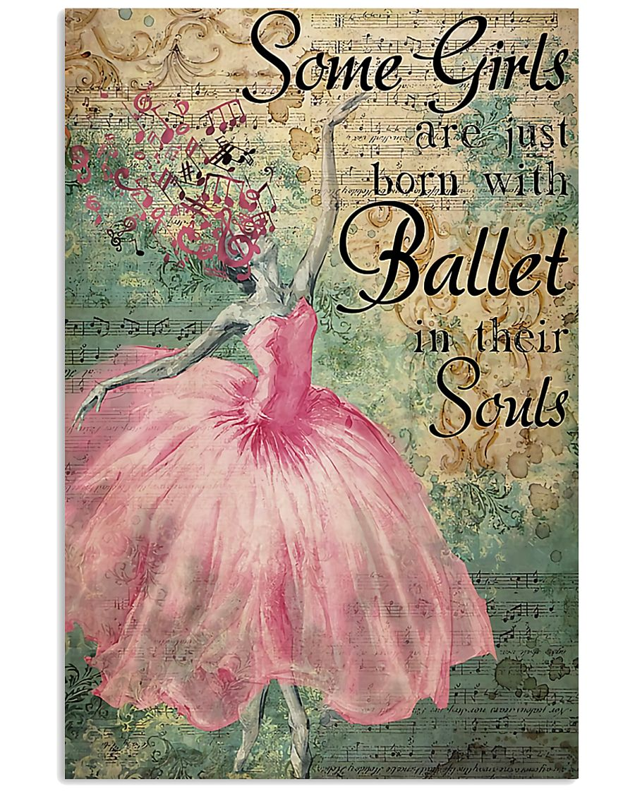 Ballet - Some Girls Are Just Born With Ballet 11x17 Poster