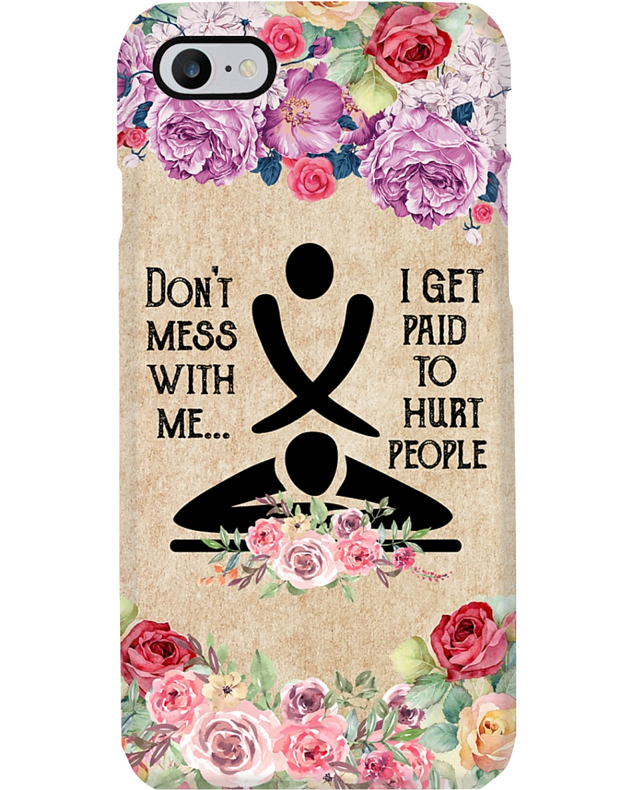 Massage Therapist Don't Mess With Me Phone Case