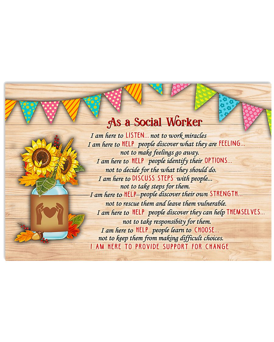 Social Worker I am here Poster 17x11 Poster