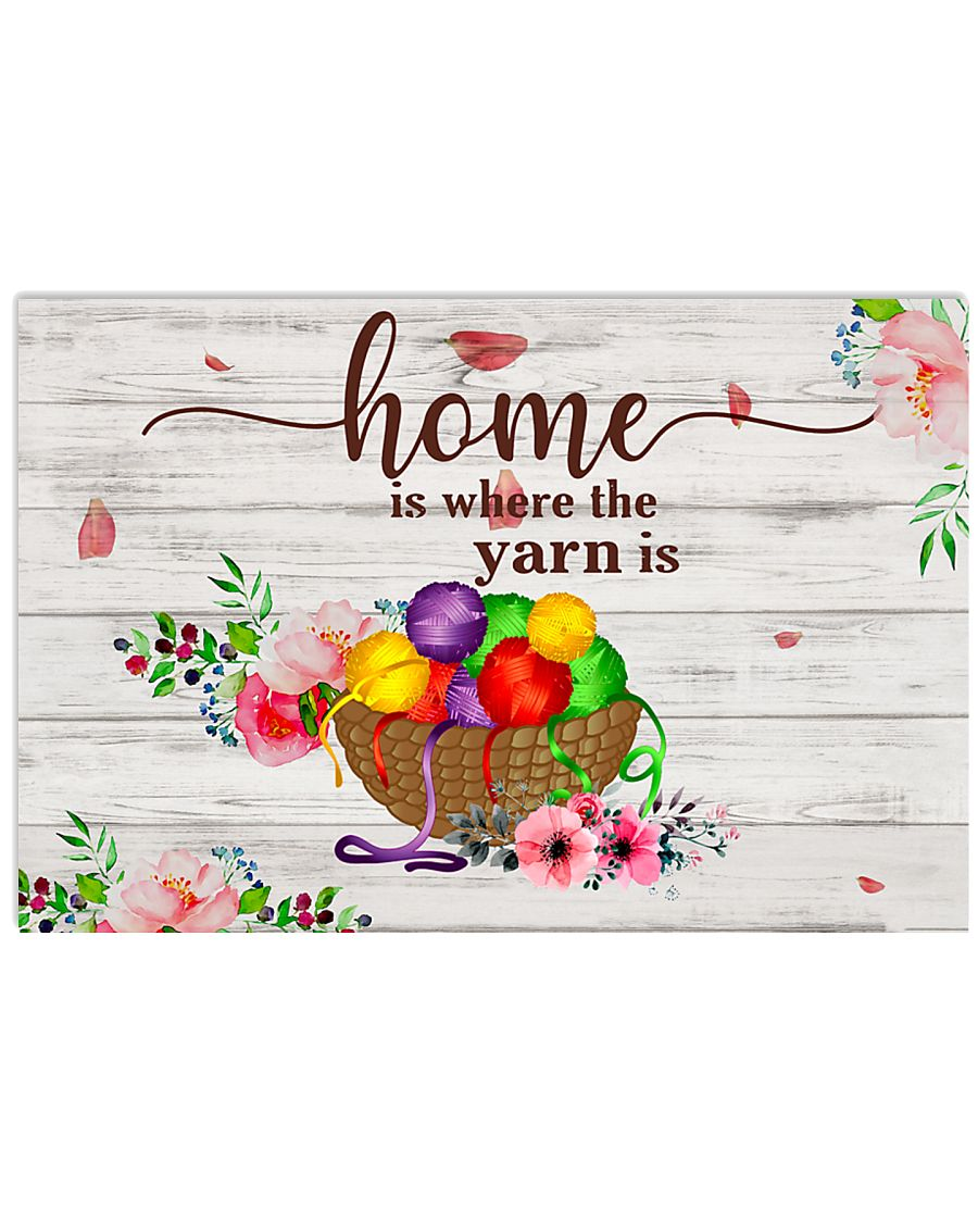 Crochet and Knitting Home Is Where The Yarn Is 17x11 Poster
