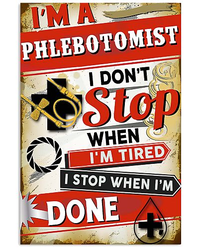 Phlebotomist I stop when I'm done