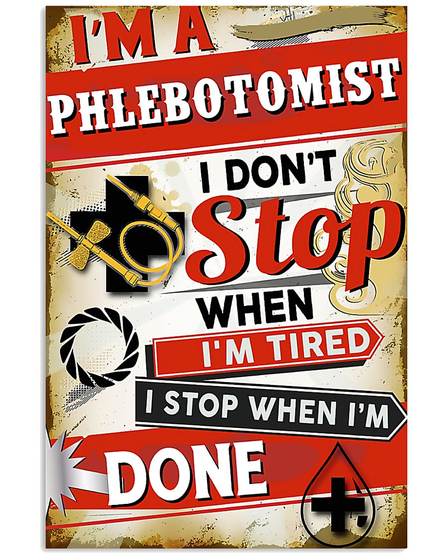 Phlebotomist I stop when I'm done 11x17 Poster