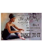 Ballet - We Can Choose How We Dance To It 17x11 Poster front