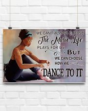 Ballet - We Can Choose How We Dance To It 17x11 Poster poster-landscape-17x11-lifestyle-17