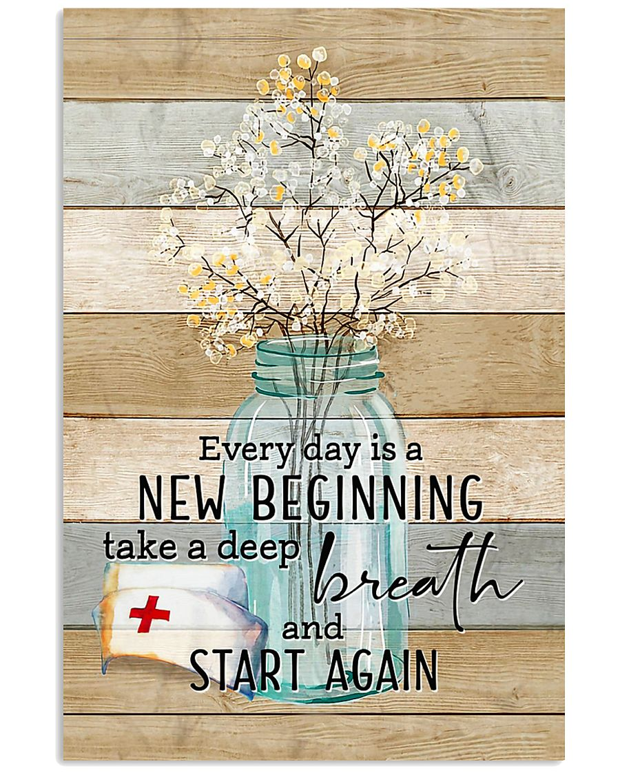 Nurse Everyday Is A New Beginning Poster 11x17 Poster