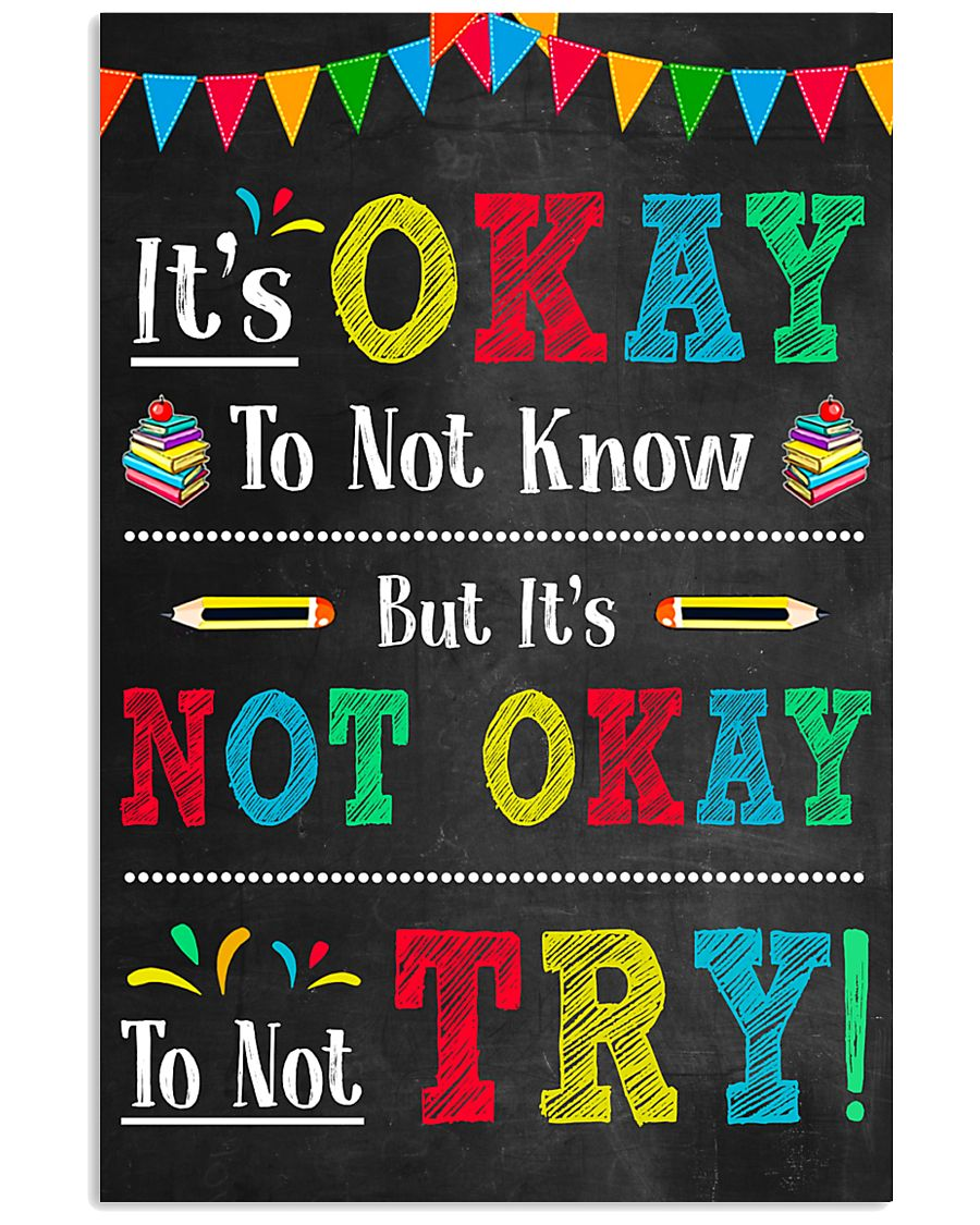 Teacher It's Okay To Not Know 11x17 Poster
