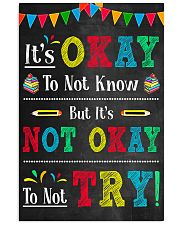 Teacher It's Okay To Not Know 11x17 Poster front
