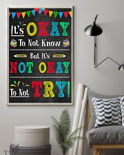 Teacher It's Okay To Not Know 11x17 Poster lifestyle-poster-1