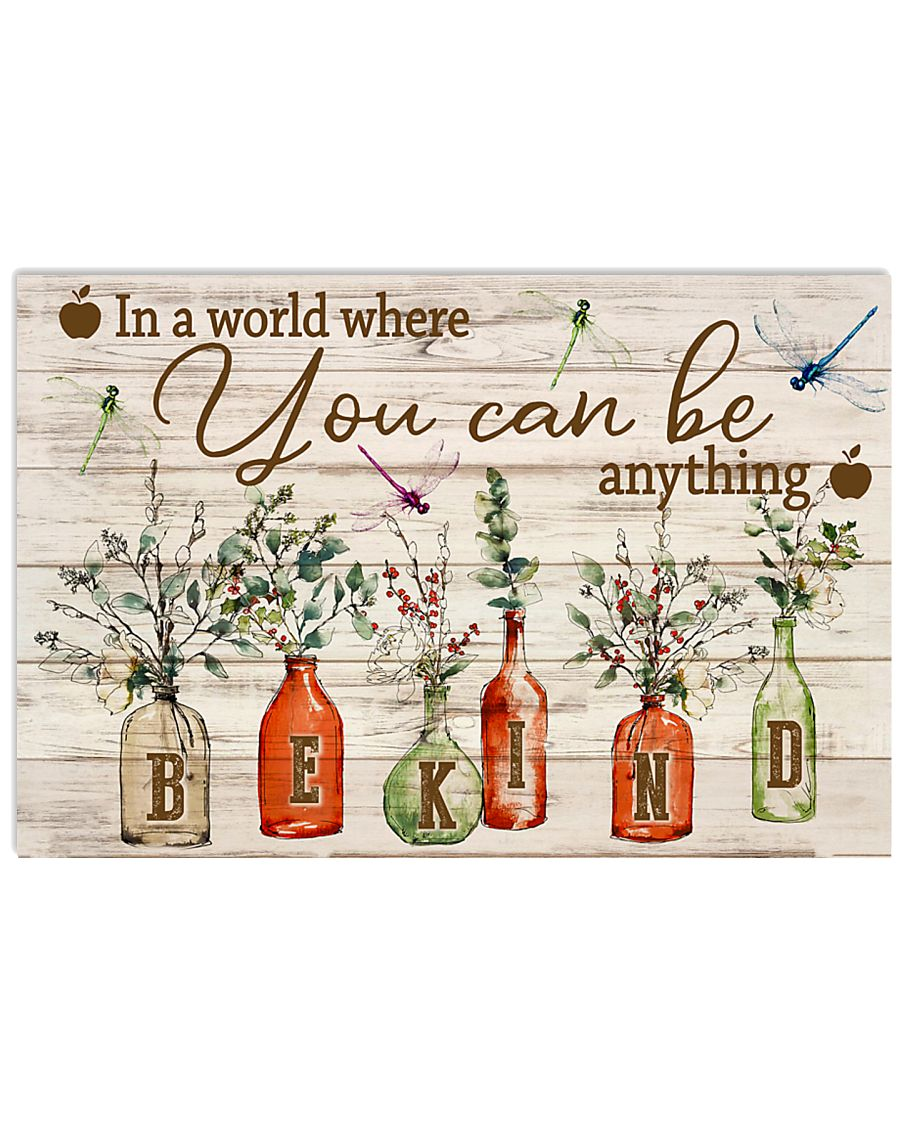 Teacher Be Kind In The World You Can Be Anything  17x11 Poster