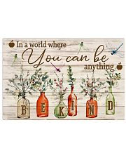 Teacher Be Kind In The World You Can Be Anything  17x11 Poster front