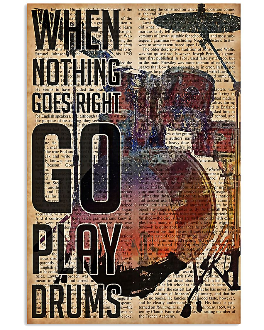 Drummer When Nothing Goes Right Go Play Drum 11x17 Poster