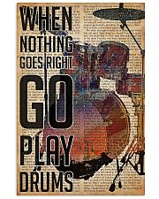 Drummer When Nothing Goes Right Go Play Drum 11x17 Poster front