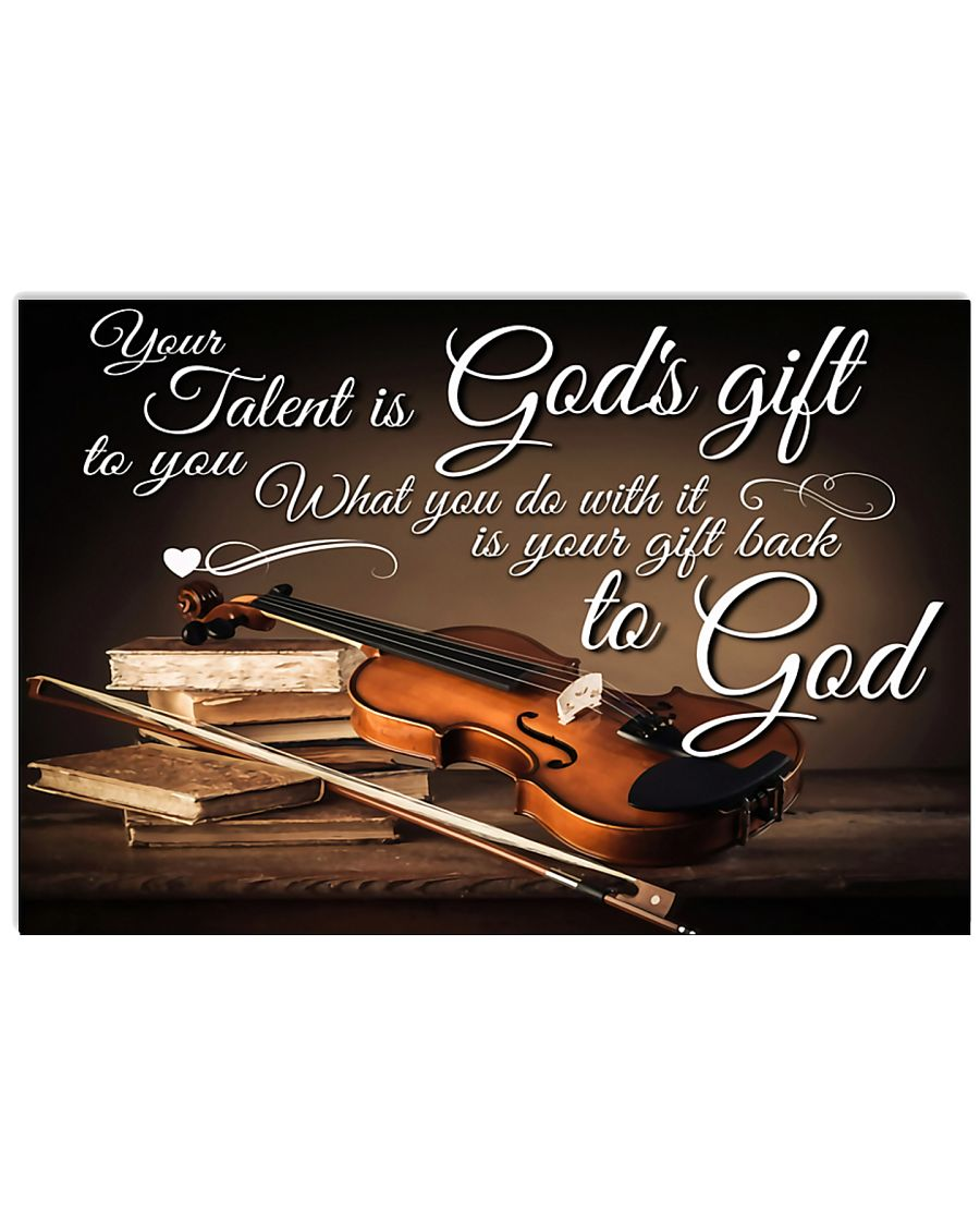 Violin Your talent is God's gift 17x11 Poster