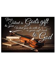 Violin Your talent is God's gift 17x11 Poster front