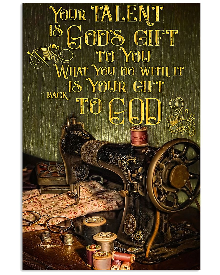 Sewing Your Talent Is God's Gift To You 11x17 Poster