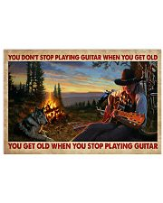 You Get Old Playing Guitar 17x11 Poster front