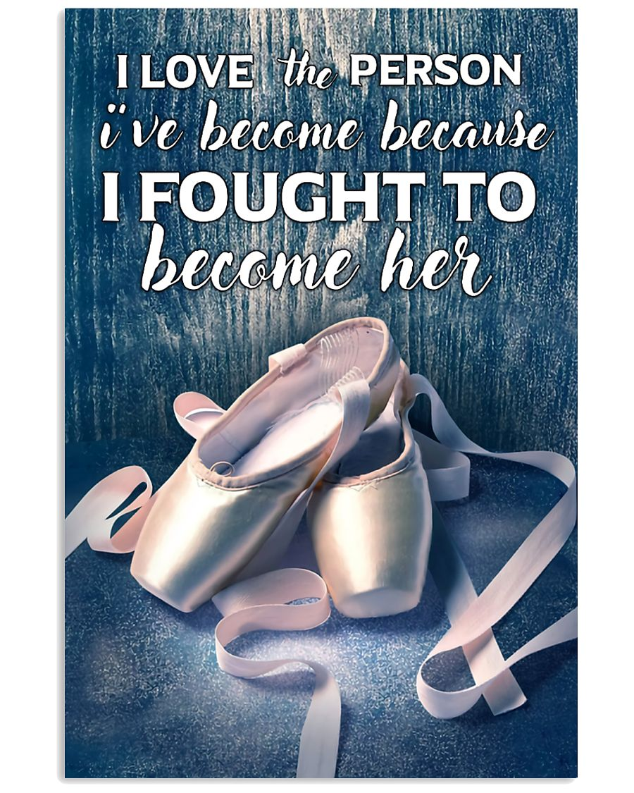 Ballet -  I love the person I've become 11x17 Poster
