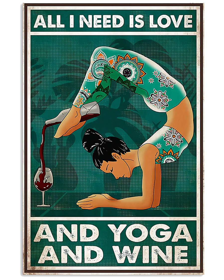 Yoga - All I Need Is Love And Yoga And Wine 11x17 Poster