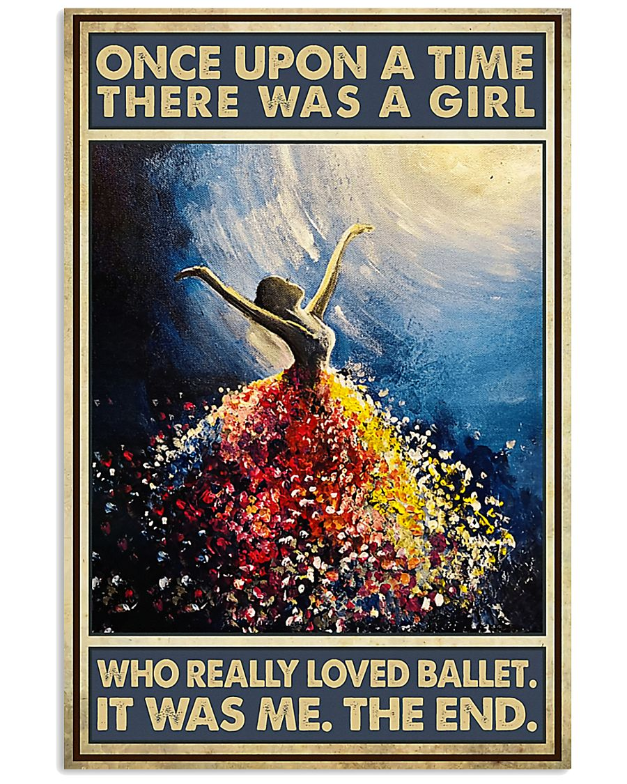 Once Upon A Time There Was A Girl Who Loved Ballet 11x17 Poster