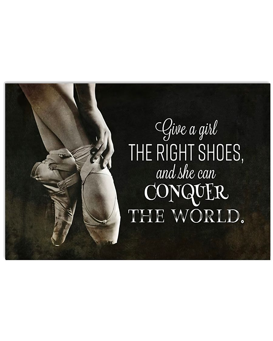 Give Ballet right shoes she can conquer the world 17x11 Poster