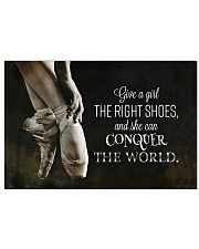 Give Ballet right shoes she can conquer the world 17x11 Poster front