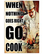 Chef When Nothing Goes Right Go Cook 11x17 Poster front