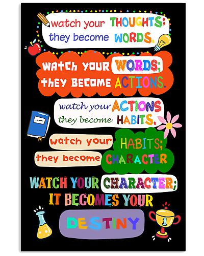 Teachers Watch Your Thoughts They Become Words