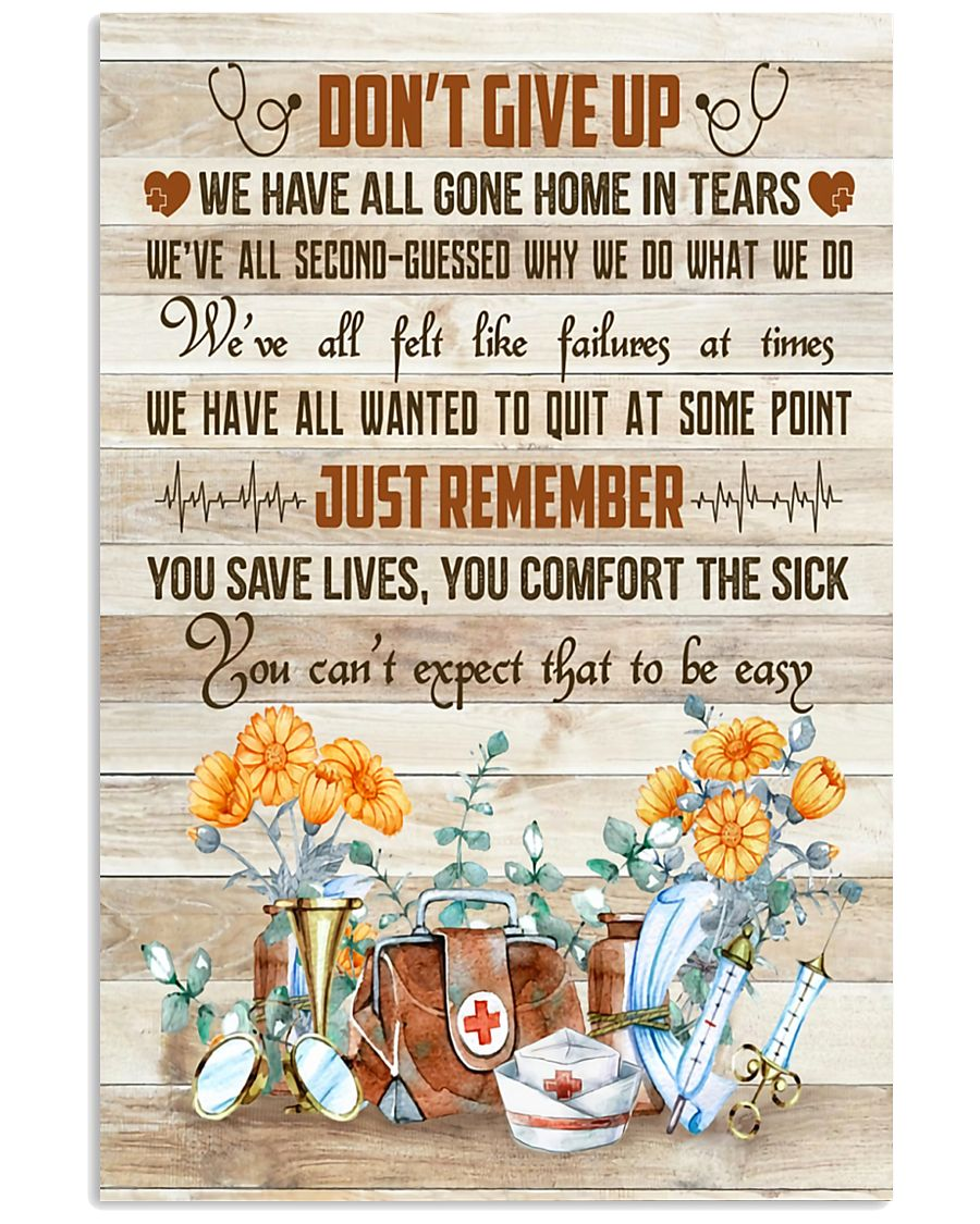 Nurses Don't Give Up Just Remember 11x17 Poster
