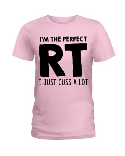 I'm The Perfect RT I Just Cuss A Lot