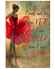 Ballet - I am closer than I was yesterday 11x17 Poster front