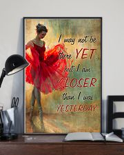Ballet - I am closer than I was yesterday 11x17 Poster lifestyle-poster-2