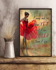 Ballet - I am closer than I was yesterday 11x17 Poster lifestyle-poster-3