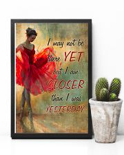 Ballet - I am closer than I was yesterday 11x17 Poster lifestyle-poster-8