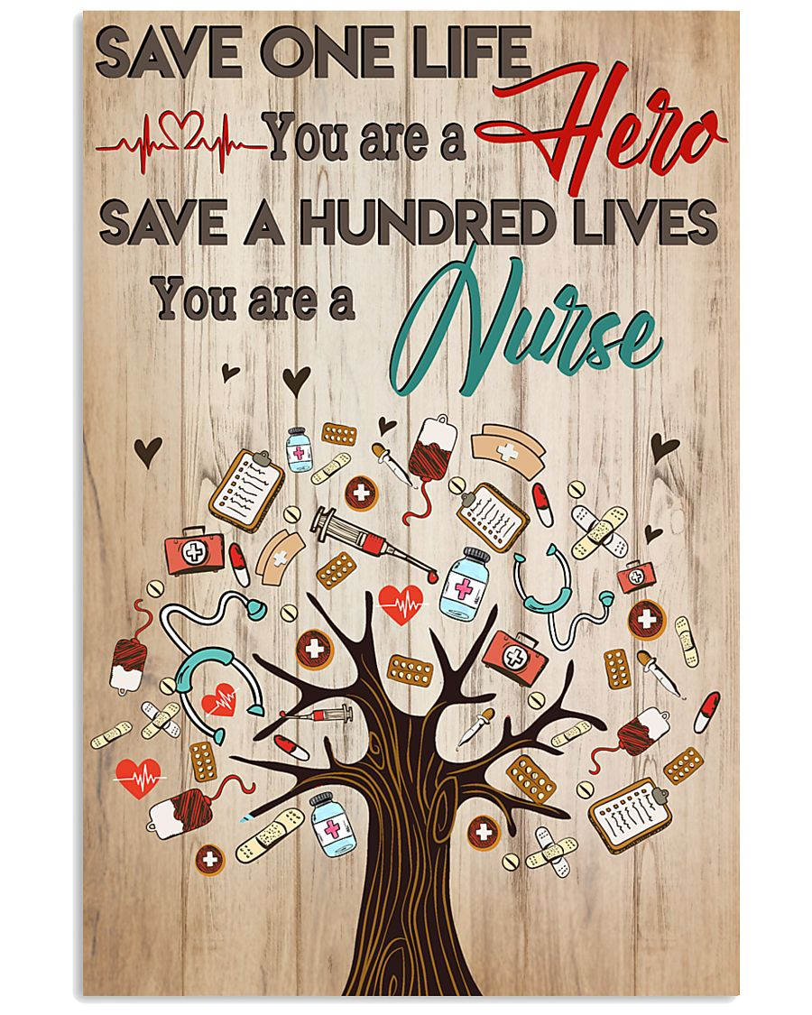 Save A Hundred Lives You Are A Nurse 11x17 Poster