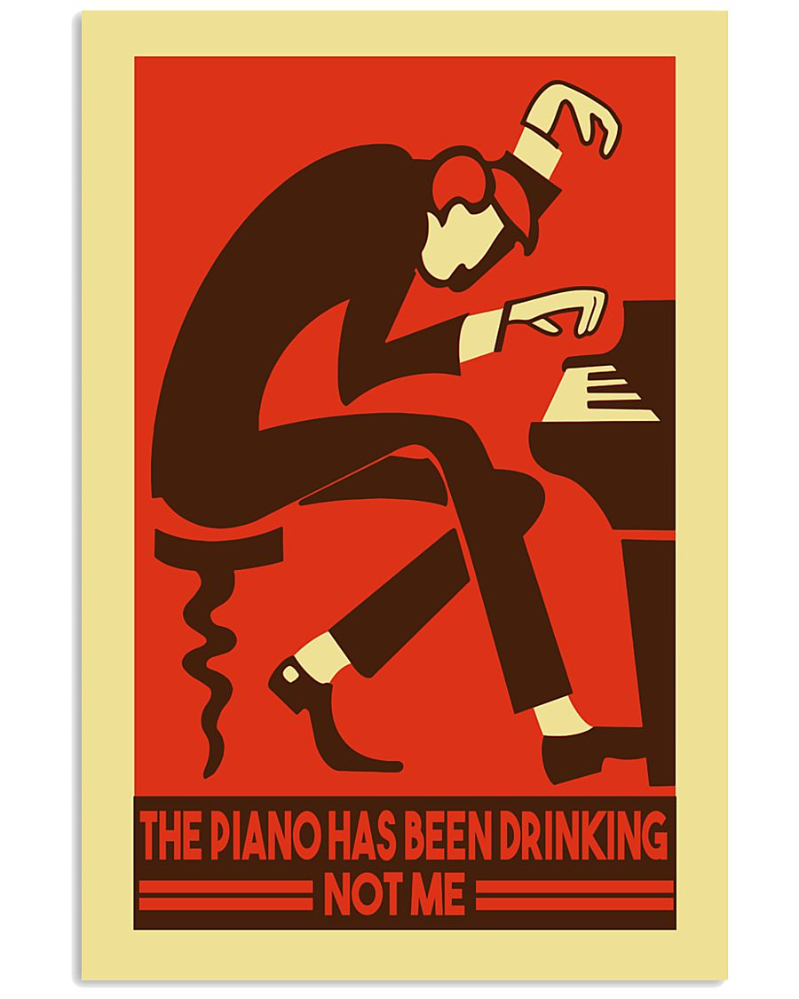 Pianist The piano has been drinking not me 11x17 Poster